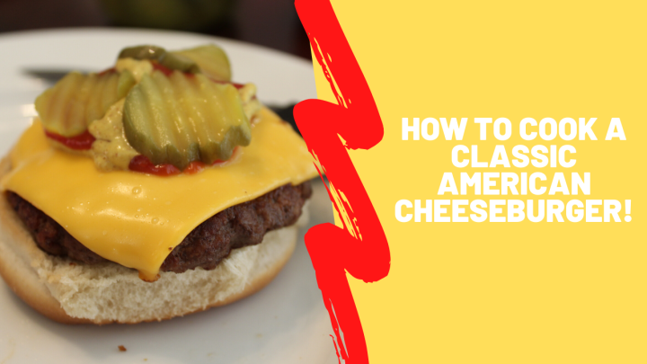 How to Cook A Classic American Cheeseburger (NewVideo!)